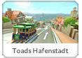 Toads Hafenstadt MK8 Schlacht
