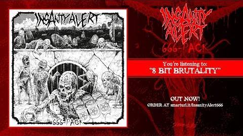 Insanity Alert - 8 Bit Brutality