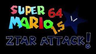 Super Mario 64 1.5 - Ztar Attack! RELEASE VIDEO (download v1.2a-nocrash in desc)