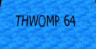 Title Thwomp64