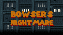 Bowser's Nightmare