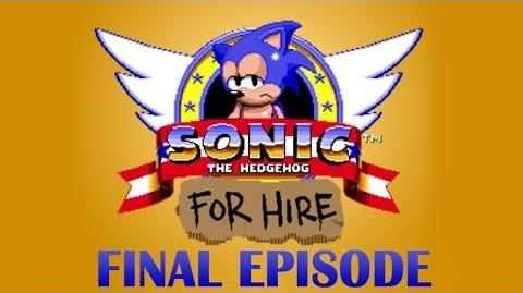 Sonic For Hire - The Creator (FINAL EPISODE)