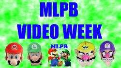 MLPB Video Week