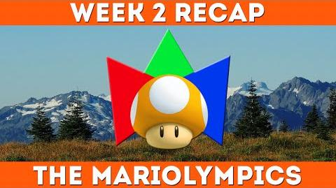 Week 2 RECAP - 2015 Spring Mariolympics