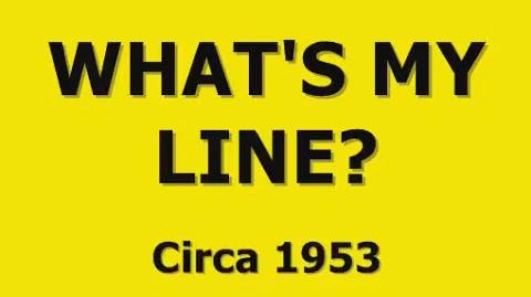 WHAT'S MY LINE? (1953 RADIO EPISODE)