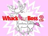 Whack Your Boss 2: Fantasy Edition