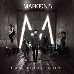 File:Maroon5ItWontBeSoonBeforeLong.jpg