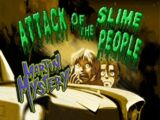 Attack of the Slime People
