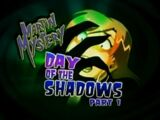 Day of the Shadows: Part 1