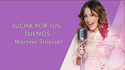 Martina Stoessel - Lucha Por Tus Sueños - Letra