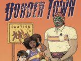 Border Town Vol 1 1