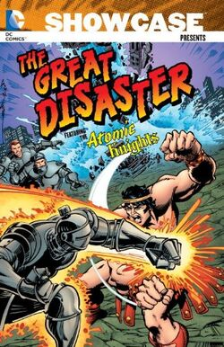 Cover for the Showcase Presents: The Great Disaster Featuring the Atomic Knights Trade Paperback