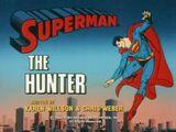 Superman (1988 TV Series) Episode: The Hunter/Little Runaway