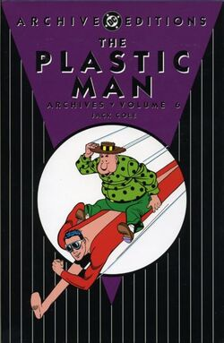 Cover for the Plastic Man Archives Vol. 6 Trade Paperback