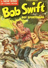 Bob Swift Boy Sportsman Vol 1 1