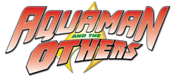 Aquaman and the Others (2014) logo1