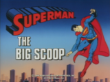 Superman (1988 TV Series) Episode: The Big Scoop/Overnight with the Scouts