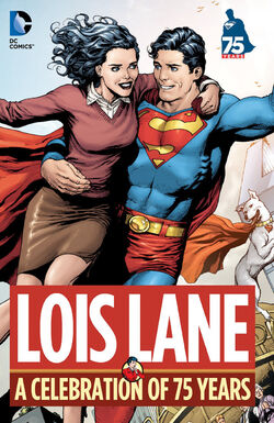 Cover for the Lois Lane: A Celebration of 75 Years Trade Paperback