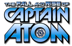 The Fall and Rise of Captain Atom (2017) logo