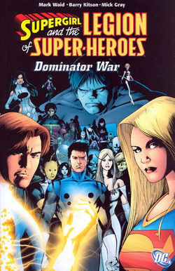Cover for the Supergirl and the Legion of Super-Heroes: The Dominator War Trade Paperback