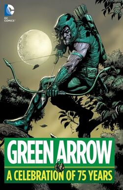 Cover for the Green Arrow: A Celebration of 75 Years Trade Paperback