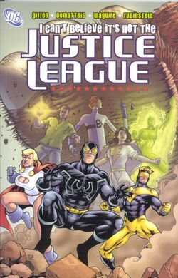Cover for the I Can't Believe It's Not the Justice League Trade Paperback