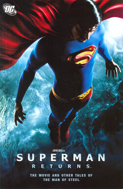 Cover for the Superman Returns: The Movie and Other Tales of the Man of Steel Trade Paperback