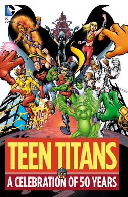 Cover for the Teen Titans: A Celebration of 50 Years Trade Paperback