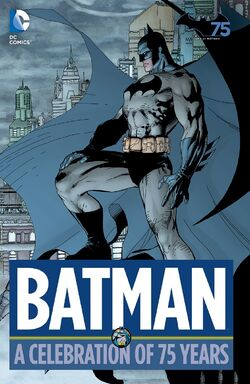 Cover for the Batman: A Celebration of 75 Years Trade Paperback