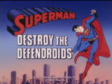Superman (1988 TV Series) Episode: Destroy the Defendroids/The Adoption