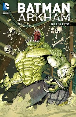 Cover for the Batman Arkham: Killer Croc Trade Paperback
