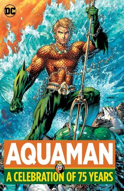 Cover for the Aquaman: A Celebration of 75 Years Trade Paperback
