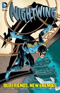 Nightwing Old Friends, New Enemies Collected