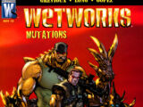 Wetworks: Mutations