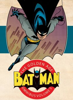 Cover for the Batman: The Golden Age Omnibus Vol. 3 Trade Paperback