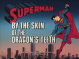 Superman (1988 TV Series) Episode: By the Skin of the Dragon's Teeth/At the Babysitter's