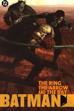 Cover for the Batman: The Ring, The Arrow and The Bat Trade Paperback