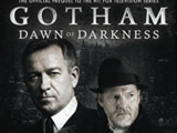 Gotham: Dawn of Darkness