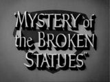 Adventures of Superman (TV Series) Episode: Mystery of the Broken Statues