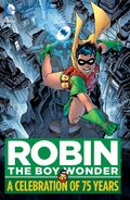 Robin, The Boy Wonder A Celebration of 75 Years