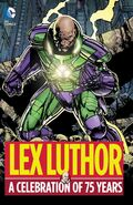Lex Luthor A Celebration of 75 Years Collected