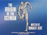 The Origin of The Iceman