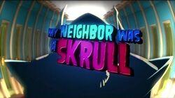 My Neighbor Was a Skrull