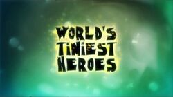 Worlds Tiniest Heroes