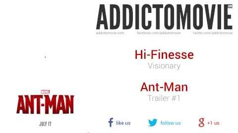 Ant-Man - Trailer 1 Music 1 (Hi-Finesse - Visionary)