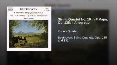 String Quartet No. 16 in F Major, Op. 135 I. Allegretto