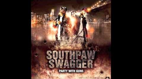 "Southpaw Swagger - ""Make The Party Loud"" (Party With Guns)"