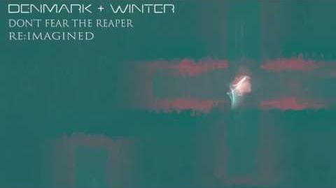 Don't Fear The Reaper (Denmark + Winter Re Imagined)