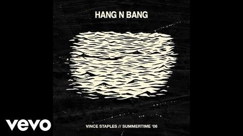 Vince Staples - Hang N' Bang (Audio) ft