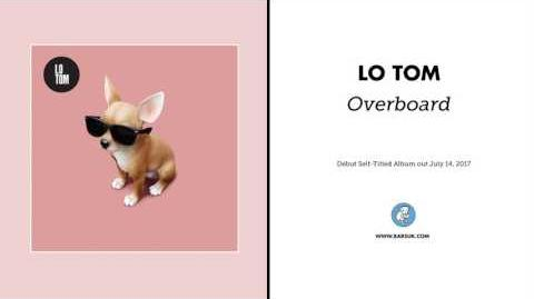 "Lo Tom ""Overboard"" (Official Audio)"